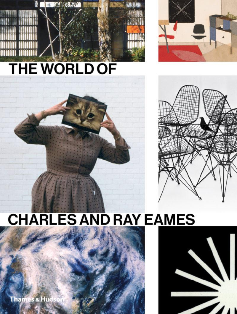The World of Charles and Ray Eames by Catherine Ince