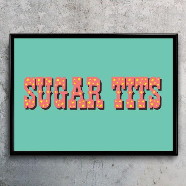 Typography Art Print - Sugar Tits
