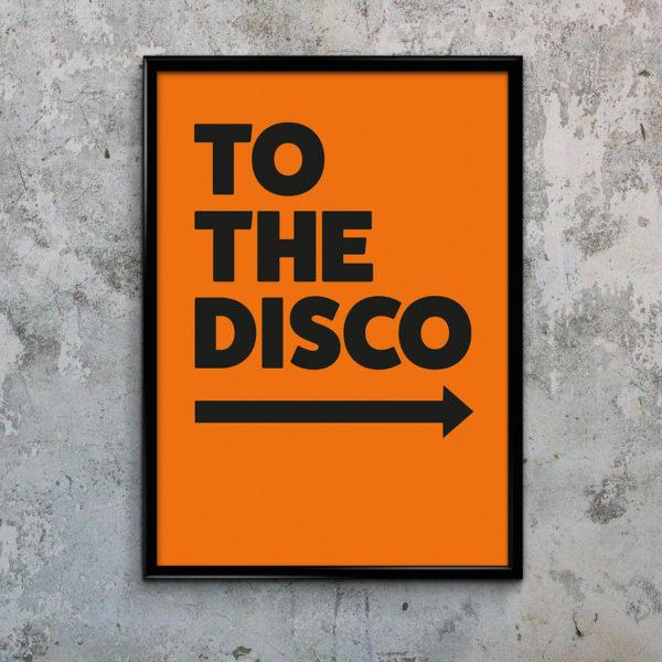 Typography Art Print - To The Disco Orange