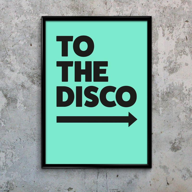 Typography Art Print - To The Disco Green