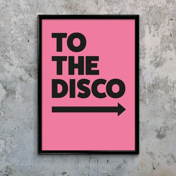Typography Art Print - To The Disco Pink
