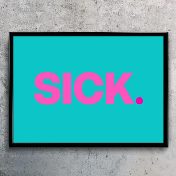 Typography Art Print - Sick