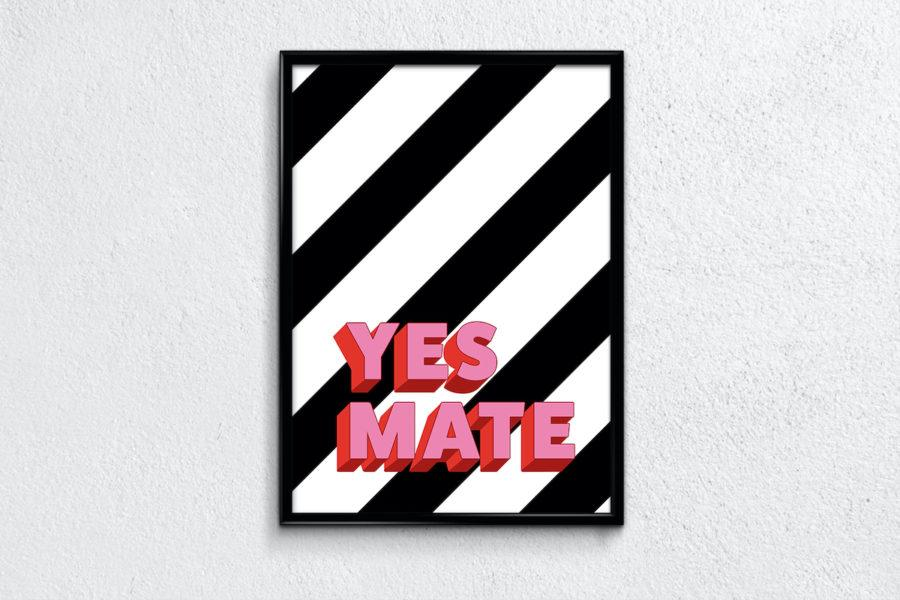 Typography Art Print - Yes Mate